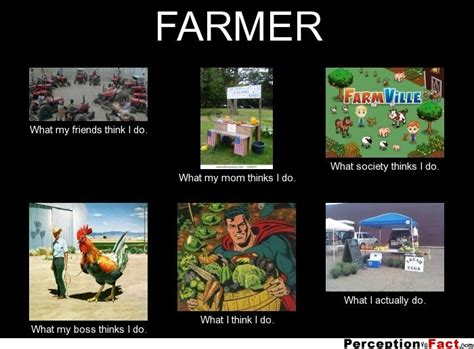 Farmer Memes - farmer what people think i do what i really do perception vs fact