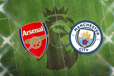 Arsenal vs Manchester City: Prediction, TV channel, live ...