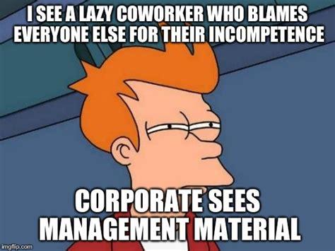 Lazy Coworker Meme - image gallery lazy worker meme