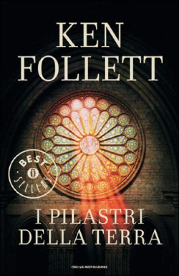Best Ken Follett Books I Pilastri Della Terra Ken Follett Books Ken