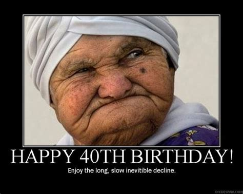 Happy 40th Birthday Meme - happy 40th birthday meme funny birthday pictures with quotes