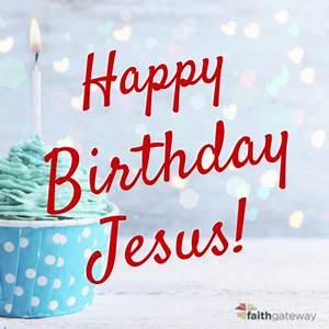 5 Ideas for Celebrating Jesus Birthday FaithGateway