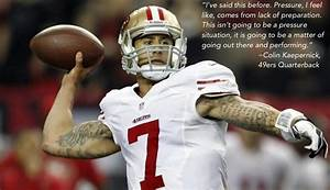 49ers Quotes An... Colin Kaepernick Inspirational Quotes