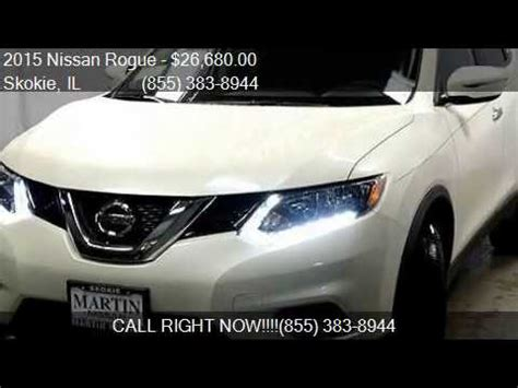 Martin Nissan Skokie by 2015 Nissan Rogue Sv Awd 4dr Crossover For Sale In Skokie