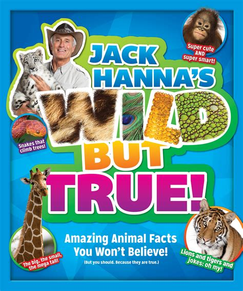 Jack Hanna's Wild But True : Amazing Animal Facts You Won ...