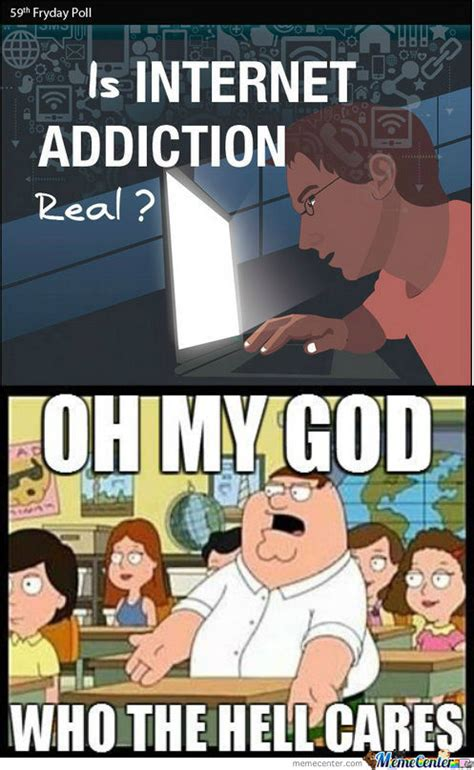 Meme Addiction - image gallery internet addiction meme