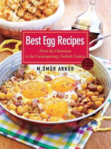 contemporary cuisine recipes best egg recipes from the ottomans to the contemporary