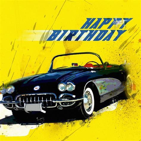 corvette birthday happy birthday cards