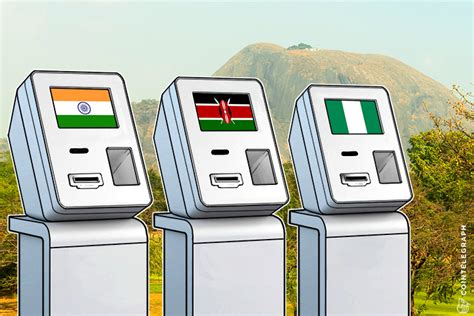 More people and businesses are. Bitcoin in India, Nigeria, Kenya to Spur Global ATM Market