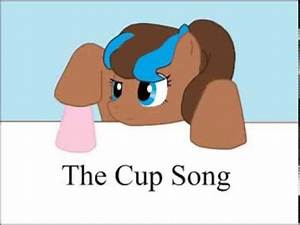 Cup Song Youtube : mlp the cup song youtube ~ Medecine-chirurgie-esthetiques.com Avis de Voitures