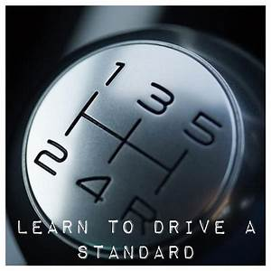 8 Learn To Drive A Standard  Completed May 2010