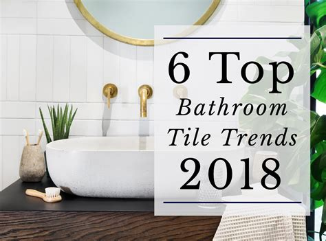 Bathroom Tiles New Design by The 6 Top Bathroom Tile Trends Of 2018