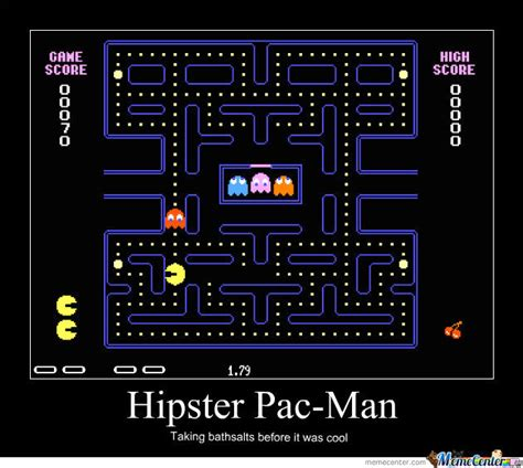Pacman Meme - hipster pac man by amos2342 meme center
