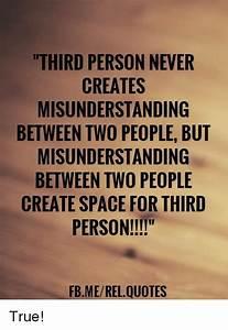 THIRD PERSON NE... True Love Missunderstanding Quotes