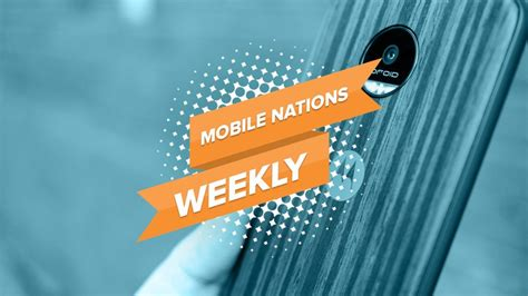 mobile nations weekly modular mainstream mclaren android central