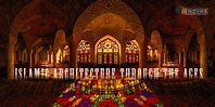 Islamic Architecture Through The Ages – ierek news