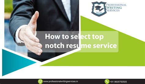 How To Choose Resume Writing Service by How To Select Top Notch Resume Service Professional