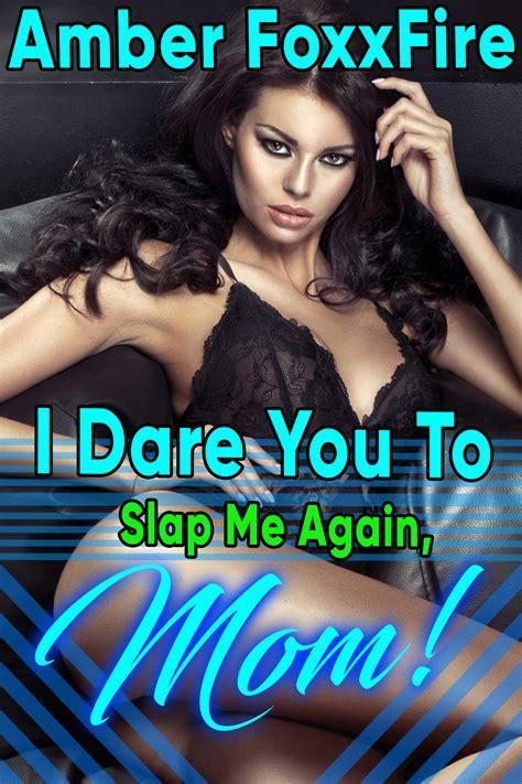 I Dare You To Slap Me Again Mom Payhip