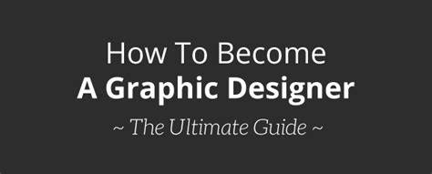 how to become a graphic designer ultimate guide how to become a graphic designer graphic