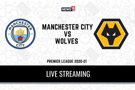Premier League 2020-21 Manchester City vs Wolves LIVE ...