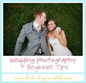 wedding photography 7 beginner tips click it up a notch With wedding photography tips for beginners