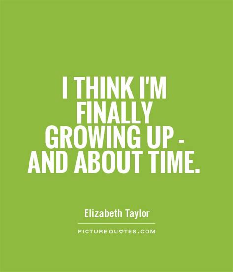 Grow Up Quotes Quotes Growing Up Quotesgram