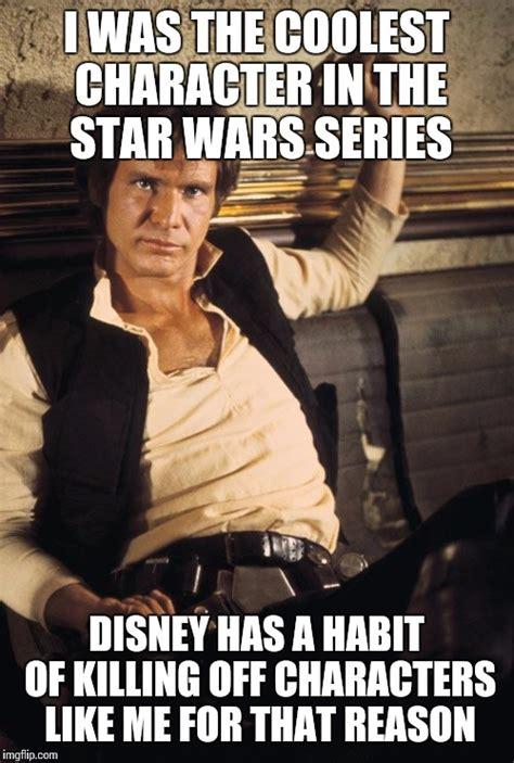 Han Solo Meme - han solo memes imgflip