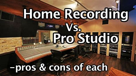 Home Recording Vs Studio by Home Recording Vs Pro Studio Pros And Cons Of Each