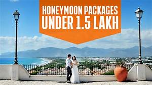 5 best honeymoon packages under rs 15 lakh indiacom With honeymoon packages from india