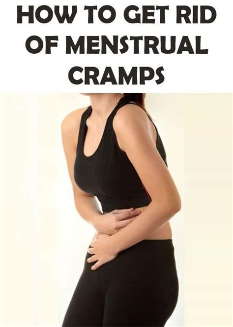 How To Get Rid Of Menstrual Cramps Remedies For