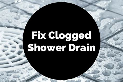 how to fix a clogged shower how to fix a clogged shower drain freedomsbs medium