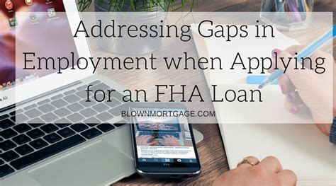 How To Address Gaps In Employment On A Resume by Addressing Gaps In Employment When Applying For An Fha Loan