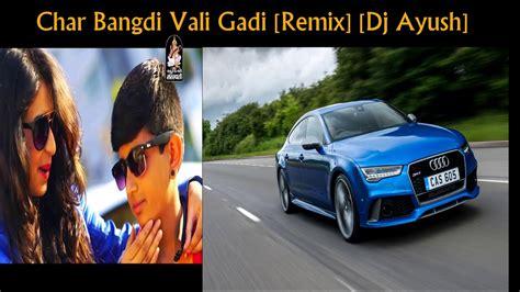 Char Bangdi Wali Gadi [remix] [dj Ayush] Gujarati New Song