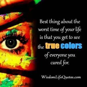 When you get to see the true colors of those you cared for ...