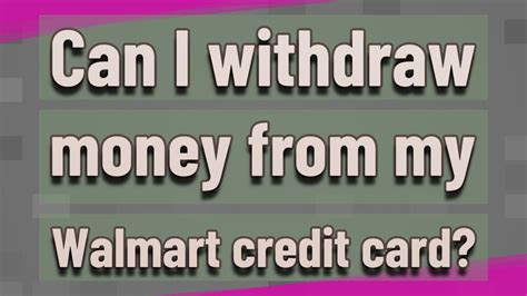 From there you can withdraw the money to your bank account, visa and mastercard debit & prepaid cards, paypal debit mastercard or request a check. Can I withdraw money from my Walmart credit card? - YouTube