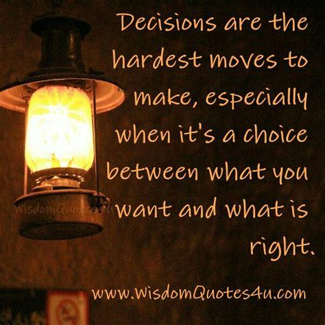 The Hardest Decision by The Hardest Decision Quotes Quotesgram