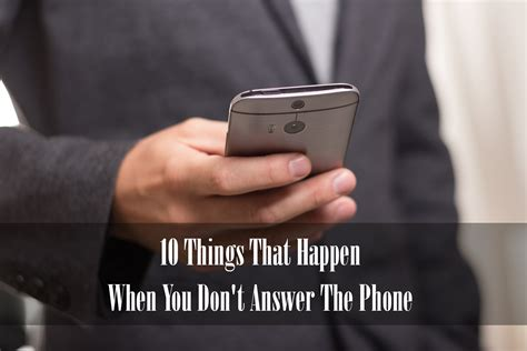 don t answer the phone 10 things that happen when you don t answer the phone