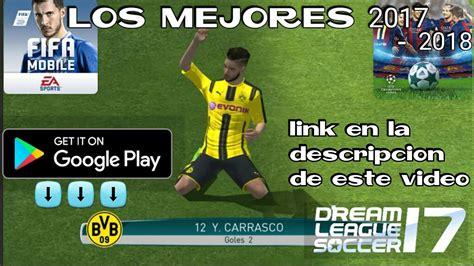 Top 3 Los Mejores Juegos De Futbol 2018 Para Android Youtube