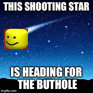 Shooting Star Memes - shooting stars imgflip