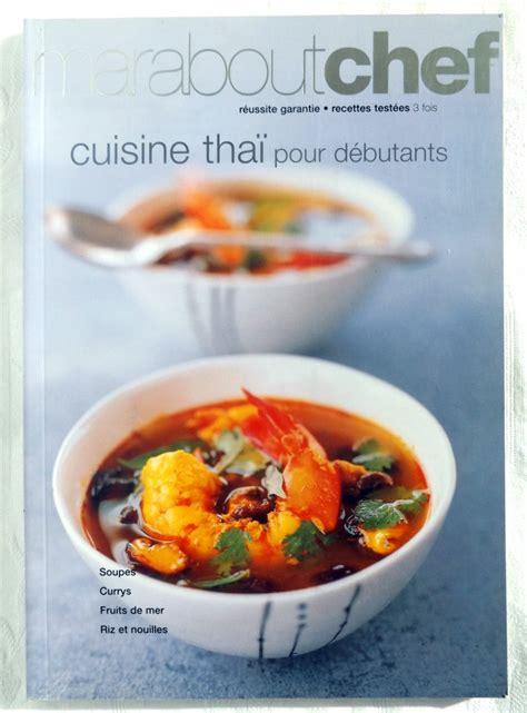 cuisine thaï pour débutants delavaquerie danielle boyer elisabeth cuisine thaï