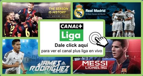 Dale Click Aqui Para Ver Canal Plus Liga Online Gratis