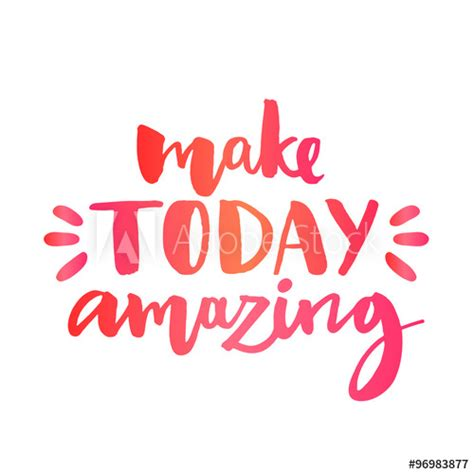 today amazing inspirational quote custom lettering
