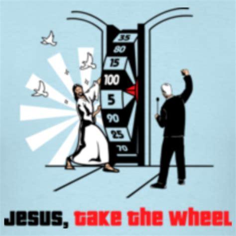 Jesus Take The Wheel Meme - image 119814 jesus take the wheel know your meme