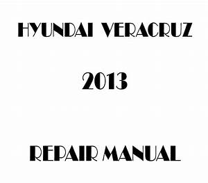2013 Hyundai Veracruz Repair Manual
