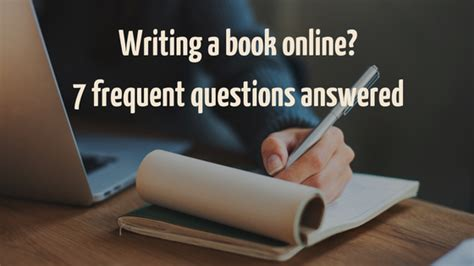 Writing A Book Online  7 Frequent Questions Answered  Now Novel