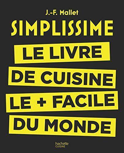 Livre Cuisine Fran Simplissime Le Livre De Cuisine Le Facile Du Monde De