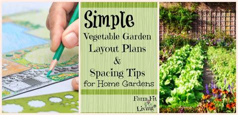 simple vegetable garden layout plans  spacing tips