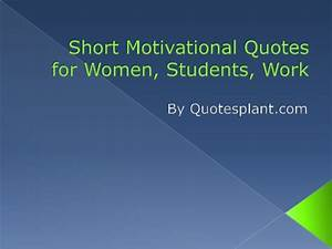 Short motivational quotes for women, students