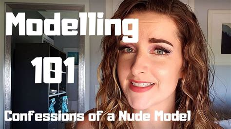 Modelling Confessions Of A Nude Model Youtube