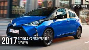 Watch Now    Toyota Yaris Hybrid 2017 Review